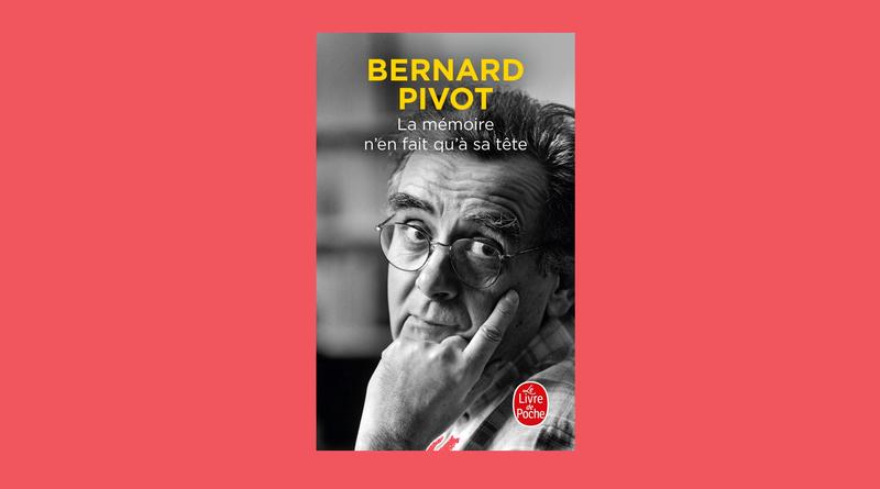 La Mémoire n'en fait qu'à sa tête Bernard Pivot Vojood Media