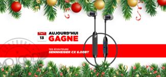 13 DEC • GAGNE tes écouteurs Sennheiser CX 6.00BT • Calendrier Avent 2018