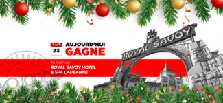 23 DEC • GAGNE ta nuit au Royal Savoy Hotel & SPA Lausanne • Calendrier Avent 2018