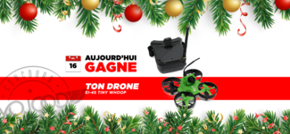 16 DEC • GAGNE ton Drone Ei-4S Tiny Whoop par Eye4i.ch • Calendrier Avent 2018