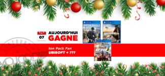 07 DEC • GAGNE ton Pack Fan Ubisoft + Surprises • Calendrier Avent 2018