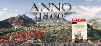 """GAGNE ton jeu """"Anno 1800 Edition Spéciale"""" sur PC"""