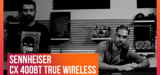 On a reçu les écouteurs Sennheiser CX 400BT True Wireless