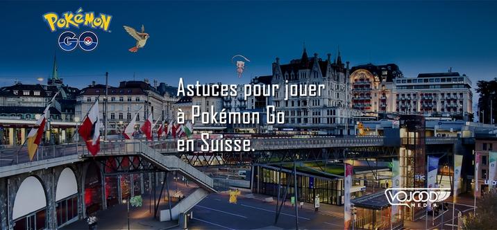 [MAJ] Astuces Pour Jouer à Pokémon Go en Suisse