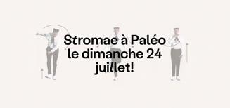 Exceptionnel! Stromae à Paléo  le dimanche 24juillet 2022!
