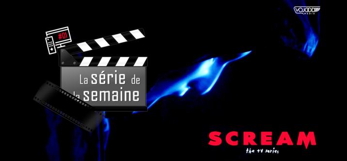 #1 La Série De La Semaine • Scream