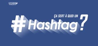 Ça sert à quoi un #hashtag ?
