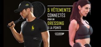 5 Vêtements Connectés Pour Un Dressing À La Pointe