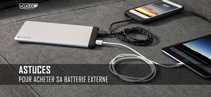 Astuces Pour Acheter Sa Batterie Externe