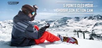 5 Points Clés Pour Choisir Son Action Cam