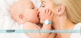 4 Objets Connectés Pour Les Parents