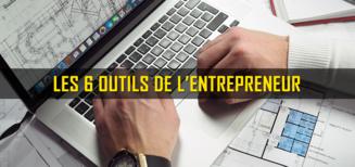 Les 6 Outils De l'Entrepreneur