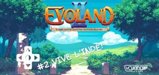 #2 Vive l'Indé ! • Evoland 2