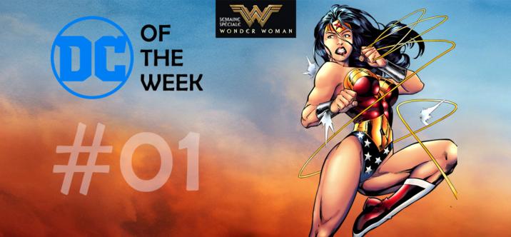 #01 DC of the Week • Wonder Woman