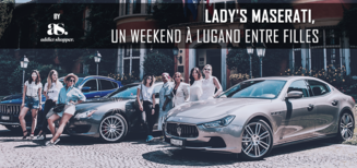Lady's Maserati, un weekend à Lugano entre filles