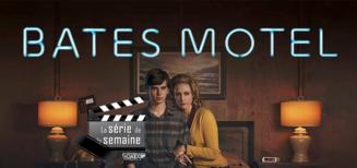 #8 La Série de la semaine • Bates Motel