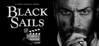 #9 La Série de la Semaine  • Black Sails