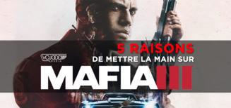 5 raisons de mettre la main sur Mafia III
