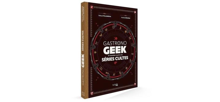 Gastronogeek : Séries Cultes
