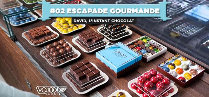 #02 Escapade Gourmande • David l'Instant Chocolat
