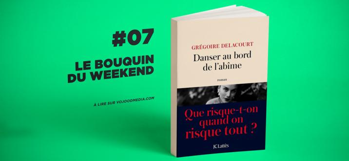 #07 Le bouquin du weekend • Danser au bord de l'abîme