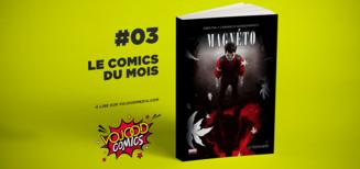 #03 Le comics du mois • Magnéto Le Testament
