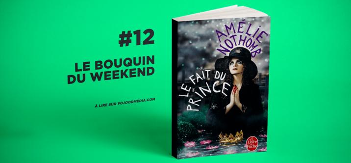 #12 Le bouquin du weekend • Le Fait du prince