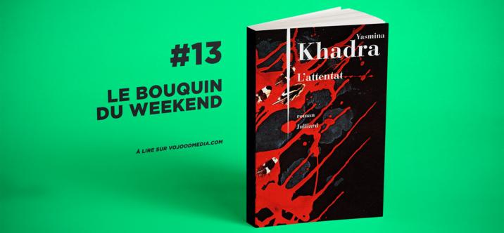 #13 Le bouquin du weekend • L'Attentat
