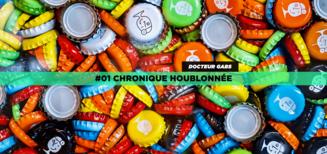 #01 Chronique houblonnée • Docteur Gabs