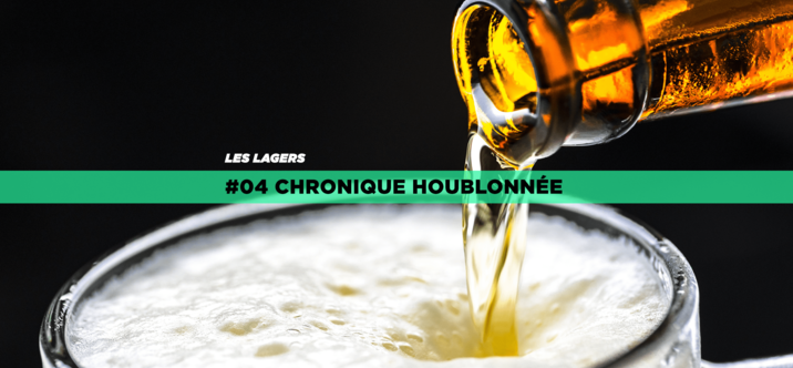 #04 Chronique houblonnée • Les Lagers