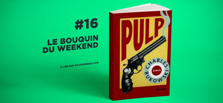 #16 Le bouquin du weekend • Pulp