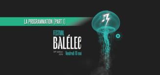 La programmation du Festival Balélec 2019 (Part 1)