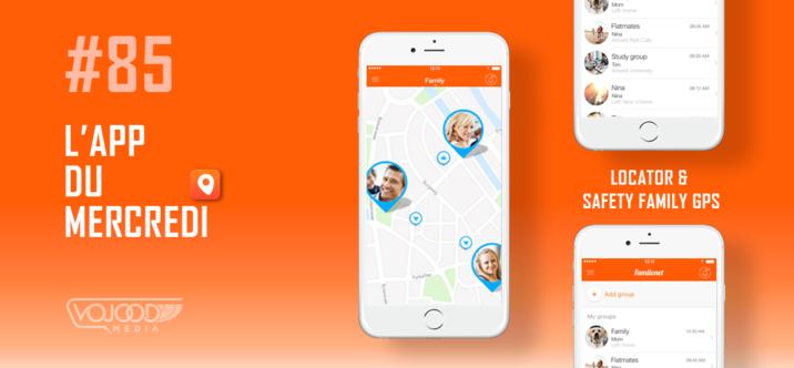 #85 L'App du Mercredi • Locator & Safety Family GPS