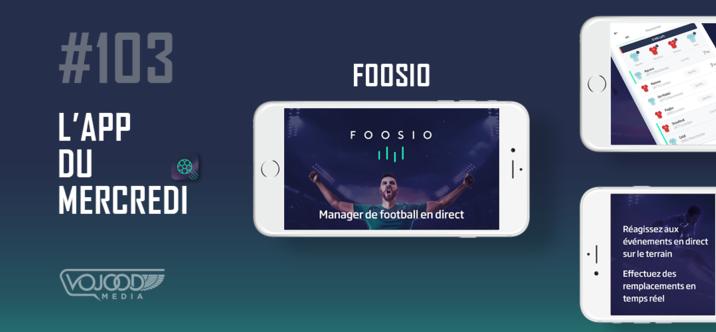 #103 L'App du Mercredi • FOOSIO