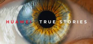 """Huawei dévoile la campagne """"True Stories"""""""