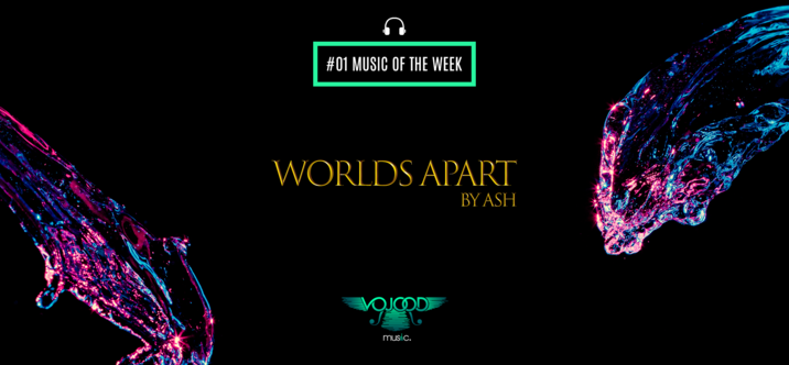 #01 Music of the week • Worlds Apart by Ash